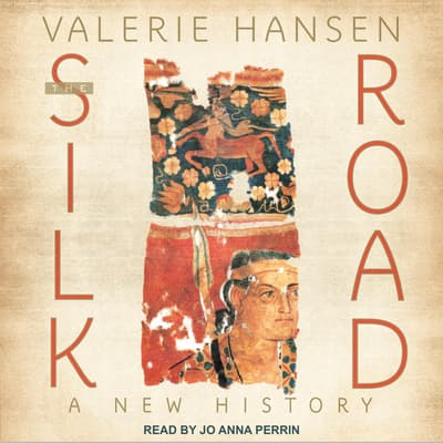 The Silk Road by Valerie Hansen audiobook