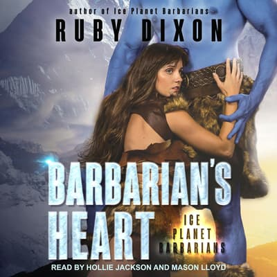 Barbarian's Heart  by Ruby Dixon audiobook