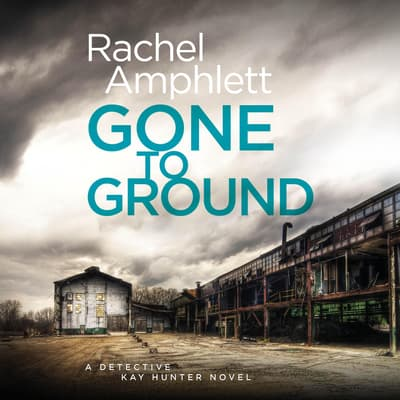 Gone to Ground by Rachel Amphlett audiobook