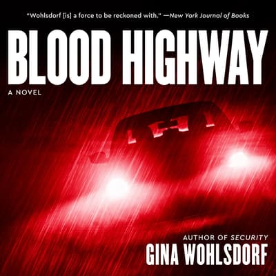 Blood Highway by Gina Wohlsdorf audiobook