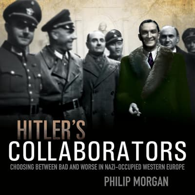 Hitler's Collaborators by Philip Morgan audiobook