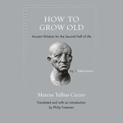 How to Grow Old by Marcus Tullius Cicero audiobook