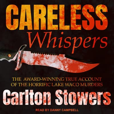 Careless Whispers by Carlton Stowers audiobook