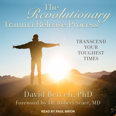 The Revolutionary Trauma Release Process by David Berceli audiobook