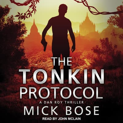 The Tonkin Protocol by Mick Bose audiobook