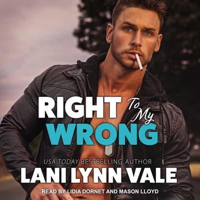 Right To My Wrong by Lani Lynn Vale audiobook
