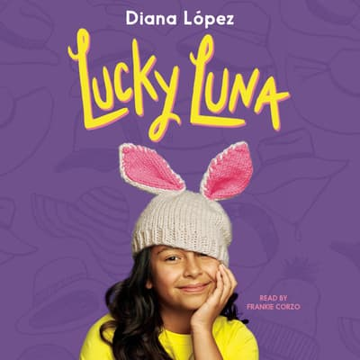 Lucky Luna by Diana López audiobook