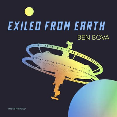 Exiled from Earth by Ben Bova audiobook