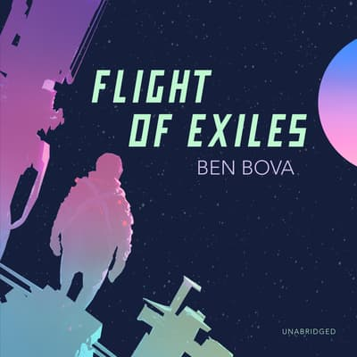 Flight of Exiles by Ben Bova audiobook