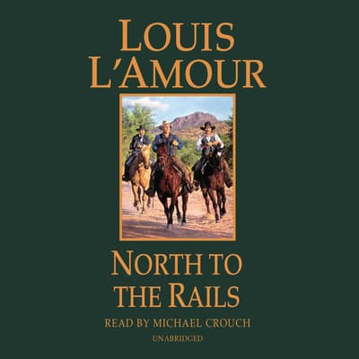 North to the Rails by Louis L'Amour audiobook