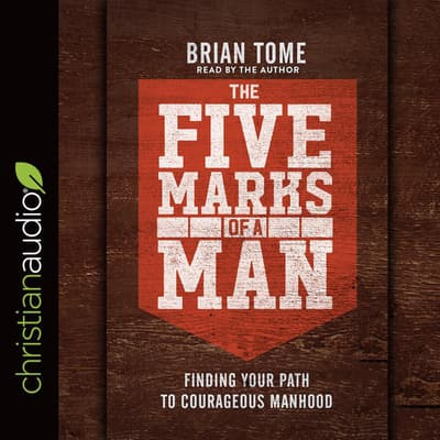 The Five Marks of a Man by Brian Tome audiobook