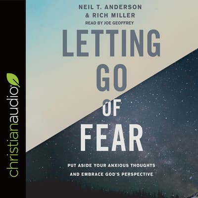 Letting Go of Fear by Neil T. Anderson audiobook