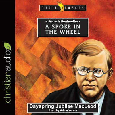 Dietrich Bonhoeffer by Dayspring Jubilee MacLeod audiobook