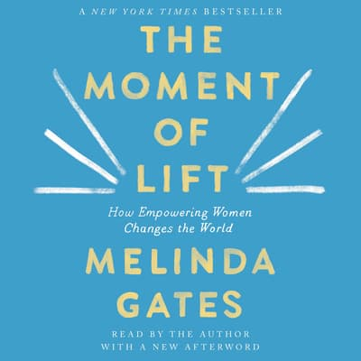 The Moment of Lift by Melinda Gates audiobook