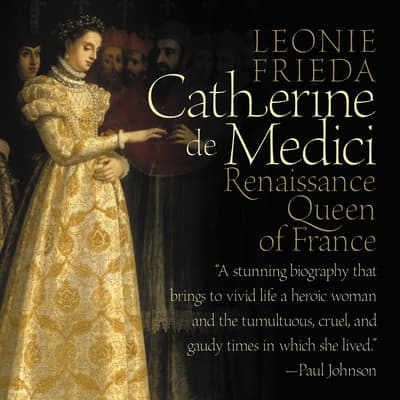 Catherine de Medici by Leonie Frieda audiobook