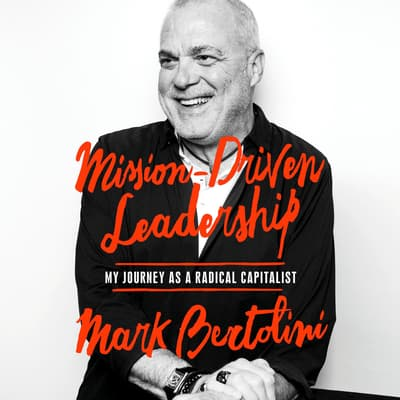 Mission-Driven Leadership by Mark Bertolini audiobook