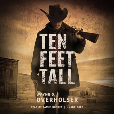 Ten Feet Tall by Wayne D. Overholser audiobook