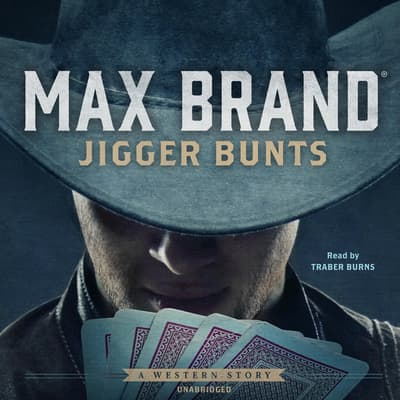 Jigger Bunts by Max Brand audiobook