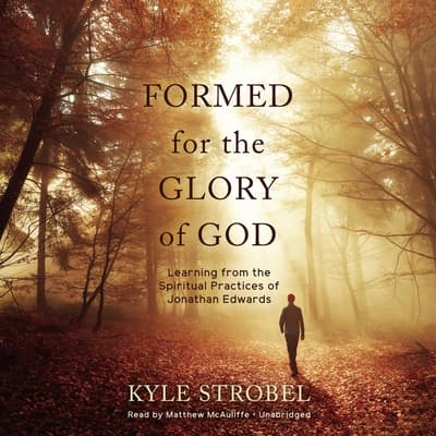 Formed for the Glory of God by Kyle Strobel audiobook