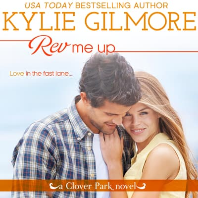 Rev Me Up by Kylie Gilmore audiobook