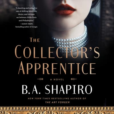 The Collector's Apprentice by B. A. Shapiro audiobook