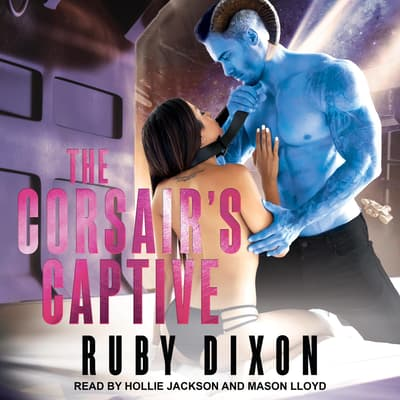 The Corsair's Captive  by Ruby Dixon audiobook