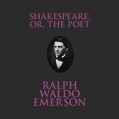 Shakespeare Or, the Poet by Ralph Waldo Emerson audiobook
