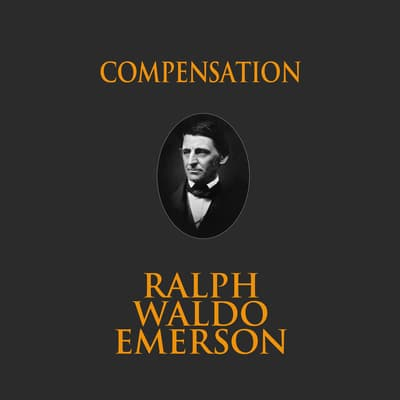 Compensation by Ralph Waldo Emerson audiobook