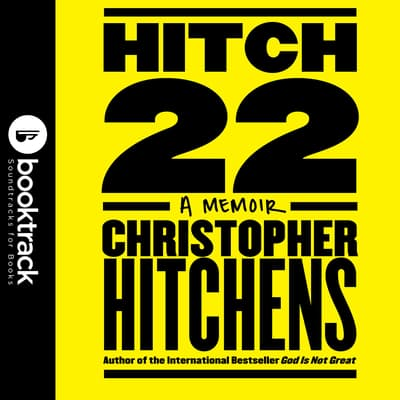 Hitch-22: A Memoir by Christopher Hitchens audiobook
