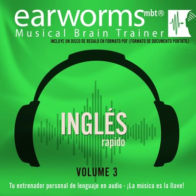 Inglés Rapido, Vol. 3 by Earworms Learning audiobook