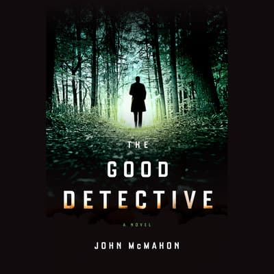 The Good Detective by John McMahon audiobook