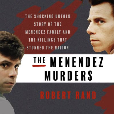The Menendez Murders by Robert Rand audiobook