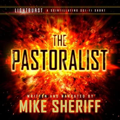 Lightburst: The Pastoralist by Mike Sheriff audiobook