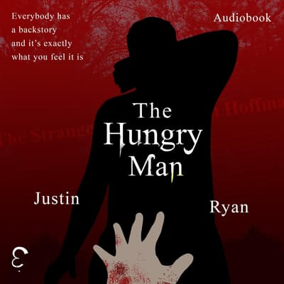 The Hungry Man by Justin Ryan audiobook