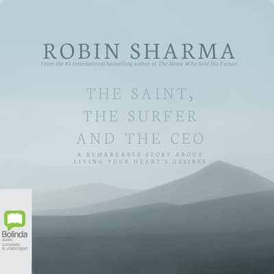The Saint, the Surfer and the CEO by Robin Sharma audiobook