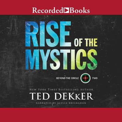 Rise of the Mystics by Ted Dekker audiobook