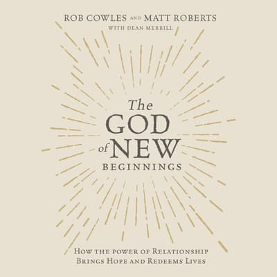 The God of New Beginnings by Rob Cowles audiobook