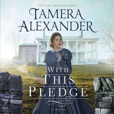 With This Pledge by Tamera Alexander audiobook