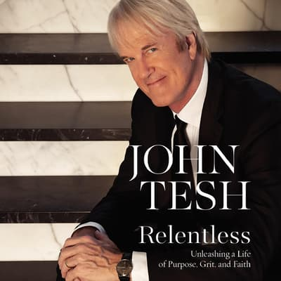 Relentless by John Tesh audiobook