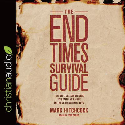 The End Times Survival Guide by Mark Hitchcock audiobook