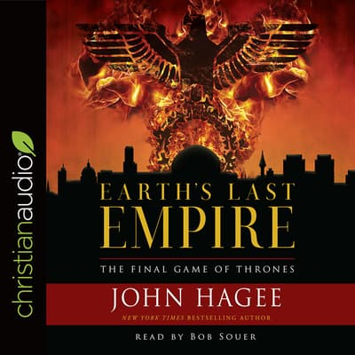 Earth's Last Empire by John Hagee audiobook