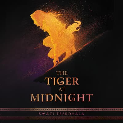 The Tiger at Midnight by Swati Teerdhala audiobook