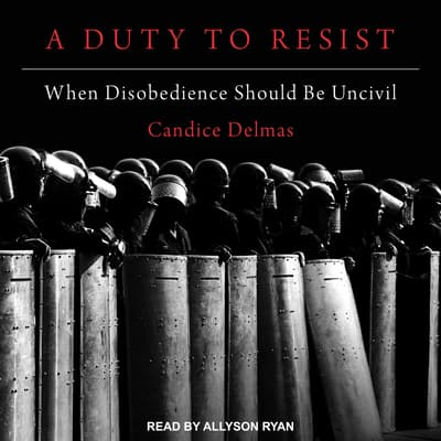 A Duty to Resist by Candice Delmas audiobook