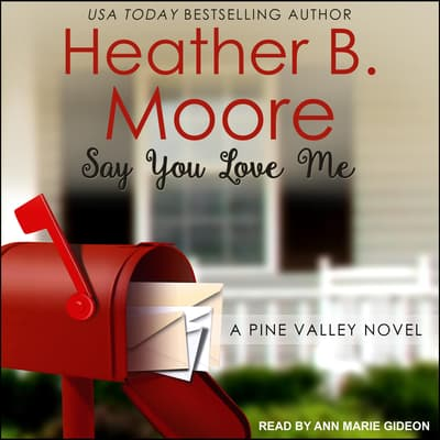Say You Love Me by Heather B. Moore audiobook