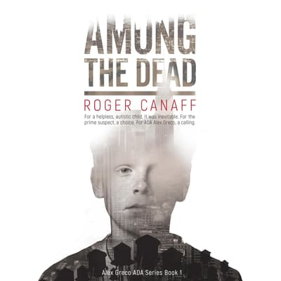 Among the Dead by Roger A. Canaff audiobook