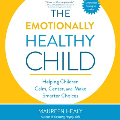 The Emotionally Healthy Child by Maureen Healy audiobook