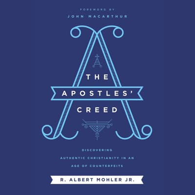 The Apostles' Creed by R. Albert Mohler audiobook