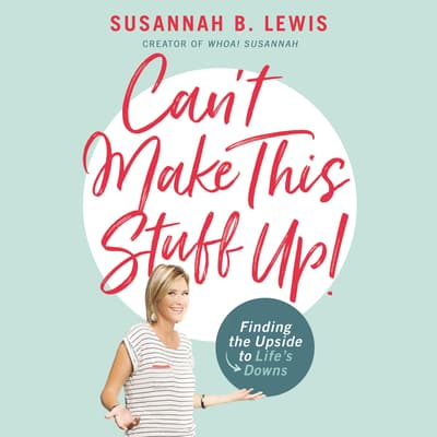 Can't Make This Stuff Up! by Susannah B. Lewis audiobook