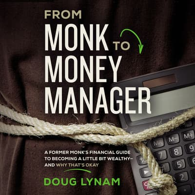 From Monk to Money Manager by Doug Lynam audiobook