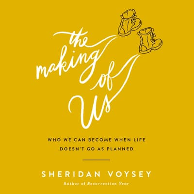 The Making of Us by Sheridan Voysey audiobook